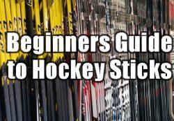 beginners guide hockey stick